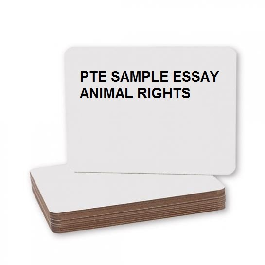 pte essays solved essays appeared in pte academic exam animal rights are the most important discuss the advantages and disadvantages model answer the subject of animal rights is hotly debated and contested
