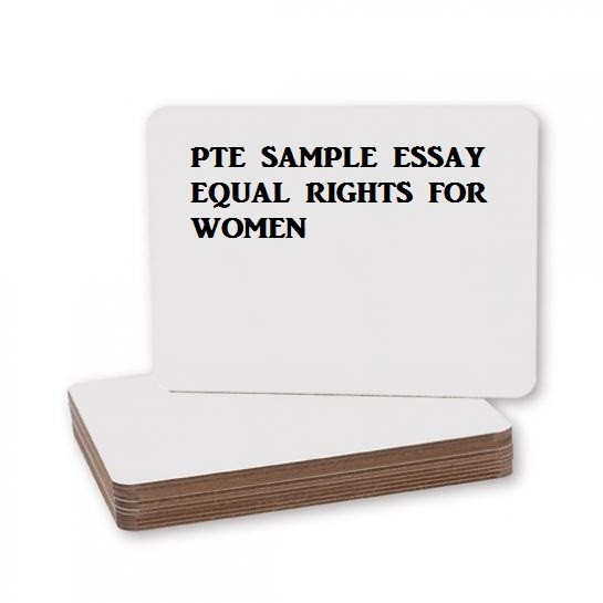 pte essay some people think women should be given equal chances