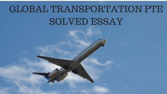 global transportation essay What is global logistics in order to compete in a globalized, international economy, you will have to have a good understanding of how the global logistics.