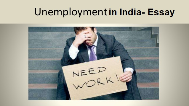 very short essay on unemployment in india Unemployment essay-causes & impacts of unemployment in india child labour essay-how to solve women empowerment essay-importance of women and men very.